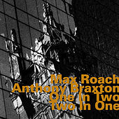 One in Two - Two in One (Live) by Anthony Braxton