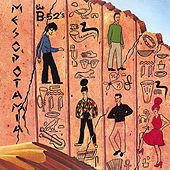 Mesopotamia by The B-52's