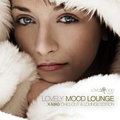 Lovely Mood Lounge - X-Mas Chill-Out Edition von Various Artists