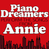 Piano Dreamers Perform the Songs from Annie de Piano Dreamers