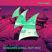 Rosaires (Chill Out Mix) by Aly & Fila