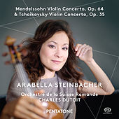 Mendelssohn & Tchaikovsky: Violin Concertos by Arabella Steinbacher