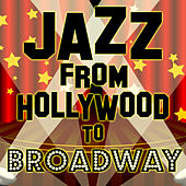 Jazz from Hollywood to Broadway by Various Artists