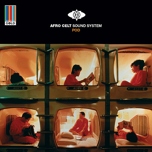 Pod (Real World Gold) by The Afro Celt Sound System