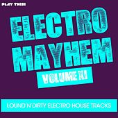 Electro Mayhem, Vol. 11 von Various Artists