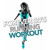 Forever 80's Running and Workout by Various Artists