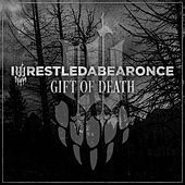 Gift of Death by Iwrestledabearonce