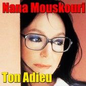 Ton Adieu von Nana Mouskouri