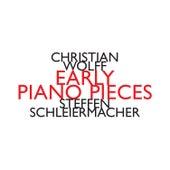 Christian Wolff: Early Piano Pieces by Steffen Schleiermacher