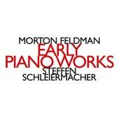 Morton Feldman: Early Piano Works by Steffen Schleiermacher
