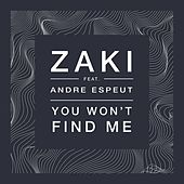 You Won't Find Me de Zaki