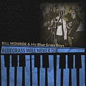 Bluegrass Will Never Die by Bill Monroe