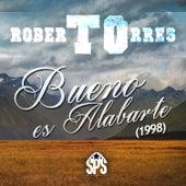 Bueno Es Alabarte (1998) de Roberto Torres