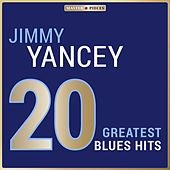 Masterpieces Presents Jimmy Yancey: 20 Greatest Blues Hits by Jimmy Yancey