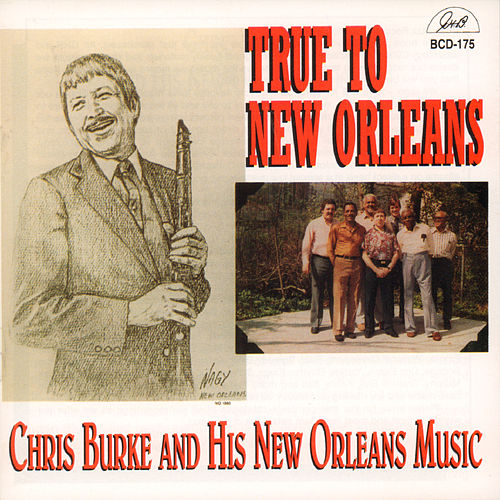True to New Orleans - Chris Burke and His New Orleans Music by Chris Burke (Children's)