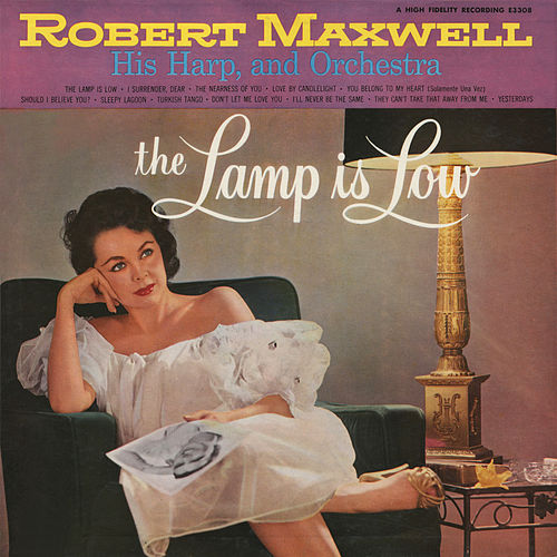 The Lamp Is Low by Robert Maxwell