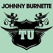 The Unforgettable Johnny Burnette by Johnny Burnette