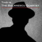 This Is The Balanescu Quartet by Balanescu Quartet