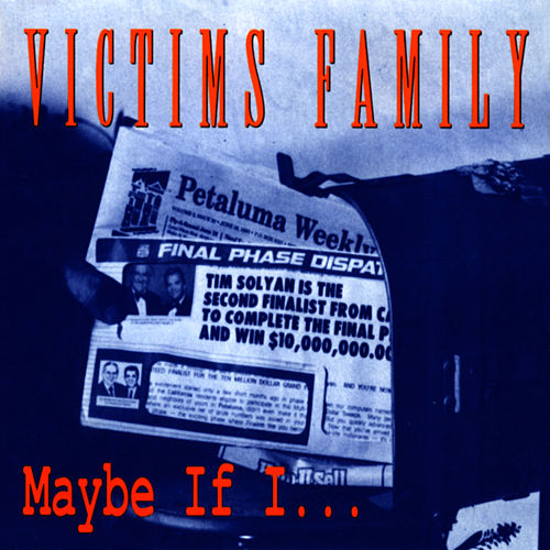 Maybe If I... by Victim's Family