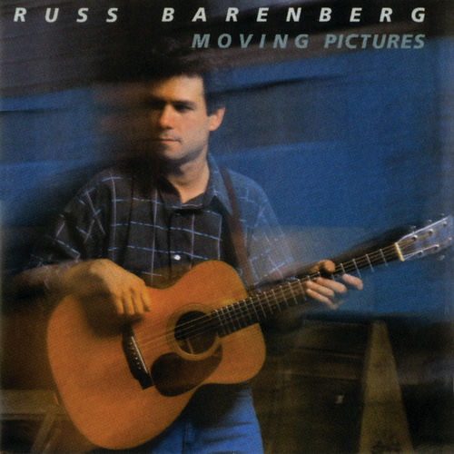 Moving Pictures by Russ Barenberg