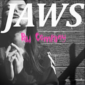 Bad Company by JAWS