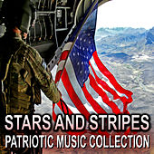 Stars and Stripes - Patriotic Music Collection by Various Artists