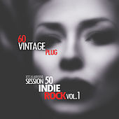Vintage Plug 60: Session 50 - Indie Rock, Vol. 1 by Various Artists