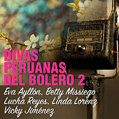Divas Peruanas del Bolero, Vol. 2 de Various Artists