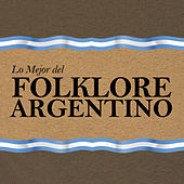 Lo Mejor del Folklore Argentino by Various Artists