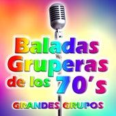 Baladas Gruperas de los 70's by Various Artists