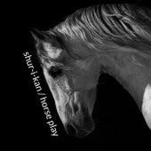 Horse Play EP by Shur-I-Kan