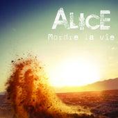 Mordre la vie von Alice