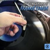 The Teenage Years of Frankie Lymon by Frankie Lymon and the Teenagers