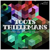 We'll Be Together Again de Toots Thielemans
