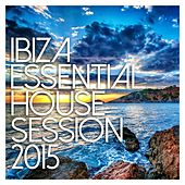 Ibiza Essential House Session 2015 - EP de Various Artists