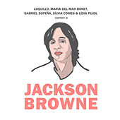 Canten A... Jackson Browne by Various Artists