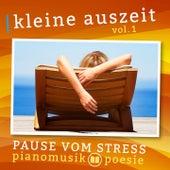 Kleine Auszeit - Pause vom Stress: Entspannungsmusik & Gedichte von Rilke, Vol. 1 (Sanfte Klaviermusik & Poesie für die Wellness zwischendurch) by Various Artists