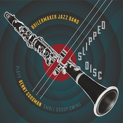 Slipped Disc by The Boilermaker Jazz Band