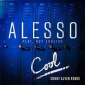 Cool (Sonny Alven Remix) by Alesso