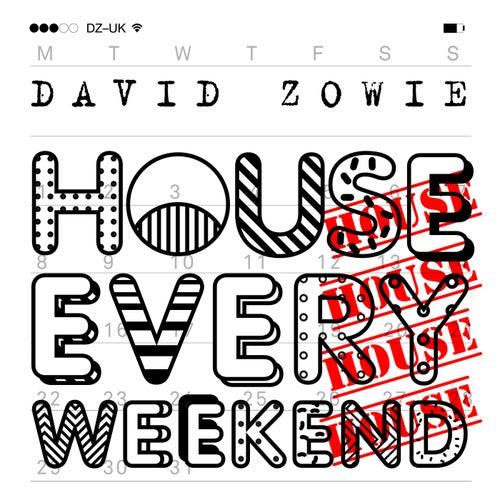 House Every Weekend (Radio Edit) von David Zowie