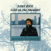Cold On The Shoulder by Tony Rice