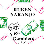 Y Los Gamblers by Ruben Naranjo