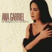 Mi Regalo, Mis Número 1... by Ana Gabriel
