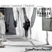 Pateras / Maierhof / Friedrich (Live) de Ensemble Phoenix Basel