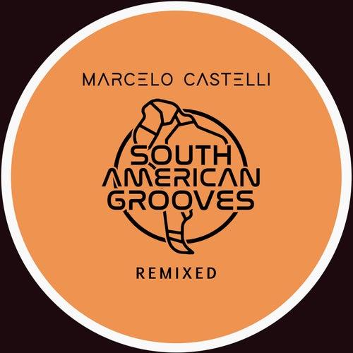 Marcelo Castelli Remixed by Marcelo Castelli