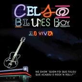 Celso Blues Boy Ao Vivo de Celso Blues Boy