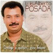 Contigo a Metros … Pero Bueno de Luis Alberto Posada