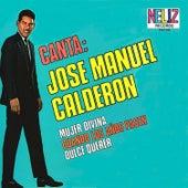 Canta... by Jose Manuel Calderon