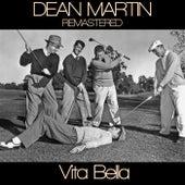Dean Martin  Vita Bella Remastered by Dean Martin
