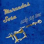 Easily Stop Time by Mercedes Sosa